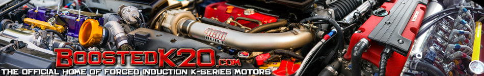 BoostedK20 - Home of Forced Induction K-series Motors - Powered by vBulletin